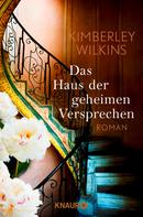 Kimberley Wilkins: Das Haus der geheimen Versprechen ★★★★