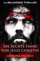 Germano Dalcielo: Die rechte Hand von Jesus Christus: Thriller ★