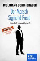 Wolfgang Schmidbauer: Der Mensch Sigmund Freud ★★★