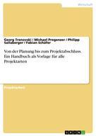 Georg Trenovski: Von der Planung bis zum Projektabschluss. Ein Handbuch als Vorlage für alle Projektarten ★★