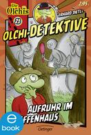 Erhard Dietl: Olchi-Detektive. Aufruhr im Affenhaus ★★★★★