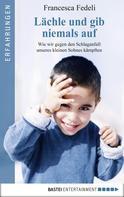 Francesca Fedeli: Lächle und gib niemals auf ★★★★