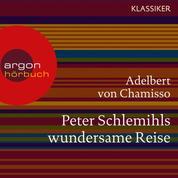 Peter Schlemihls wundersame Reise (Ungekürzte Lesung)