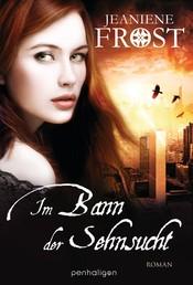 Im Bann der Sehnsucht - Roman