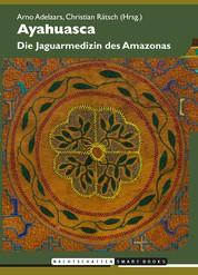 Ayahuasca - Die Jaguarmedizin des Amazonas