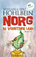 Wolfgang Hohlbein: NORG - Erster Roman: Im verbotenen Land