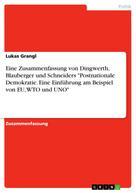 """Lukas Grangl: Eine Zusammenfassung von Dingwerth, Blauberger und Schneiders """"Postnationale Demokratie. Eine Einführung am Beispiel von EU, WTO und UNO"""""""