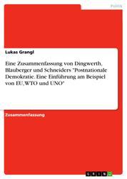 """Eine Zusammenfassung von Dingwerth, Blauberger und Schneiders """"Postnationale Demokratie. Eine Einführung am Beispiel von EU, WTO und UNO"""""""