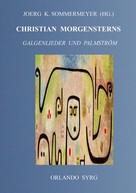 Christian Morgenstern: Christian Morgensterns Galgenlieder und Palmström