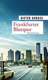 Frankfurter Blutspur - Kriminalroman