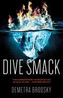 Demetra Brodsky: Dive Smack
