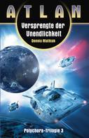 Dennis Mathiak: ATLAN Polychora 3: Versprengte der Unendlichkeit