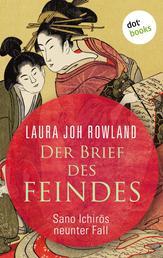 Der Brief des Feindes: Sano Ichirōs neunter Fall - Historischer Kriminalroman