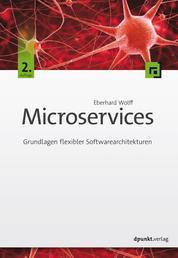 Microservices - Grundlagen flexibler Softwarearchitekturen