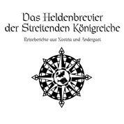 Das Schwarze Auge - Das Heldenbrevier der Streitenden Königreiche - Reiseberichte aus Andergast und Nostria