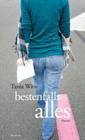 Tania Witte: bestenfalls alles ★★★★