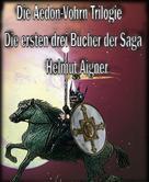 Helmut Aigner: Die Aedon-Vohrn Trilogie