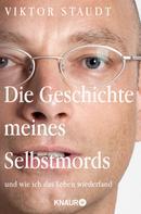 Viktor Staudt: Die Geschichte meines Selbstmords ★★★★★