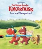 Ingo Siegner: Der kleine Drache Kokosnuss - Lass uns Zähne putzen! ★★★★