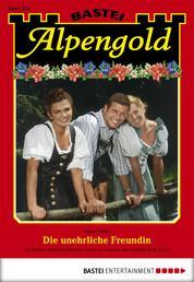 Alpengold - Folge 223 - Die unehrliche Freundin