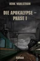 Henk Wahlstrom: Die Apokalypse - Phase I ★★★★