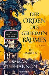 Der Orden des geheimen Baumes - Die Magierin - Roman