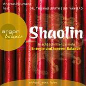 Shaolin - In acht Schritten zu mehr Energie und innerer Balance (Gekürzte Fassung)