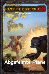 BattleTech Legenden 30 - Abgefeimte Pläne