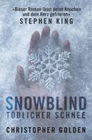 Christopher Golden: Snowblind - Tödlicher Schnee ★★★★