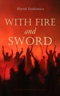 Henryk Sienkiewicz: With Fire and Sword