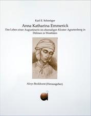 Anna Katharina Emmerick - Das Leben einer Augustinerin im ehemaligen Kloster Agnetenberg in Dülmen in Westfalen