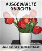Adam Gottlob Oehlenschläger: Ausgewählte Gedichte