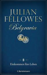 Belgravia (8) - Einkommen fürs Leben