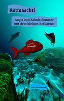 Norbert Schimmelpfennig: Rotmaschti - Augis und Zahnis Sommer mit dem kleinen Rotbarsch
