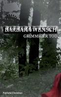 Patricia Christner: Barbara Wensch ★★★★★