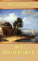 Hanns Kneifel: Der Bronzehändler