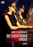 John D. MacDonald: DIE LEUCHTENDEN FINGER