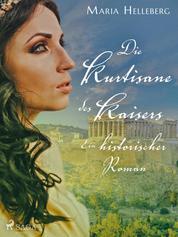 Die Kurtisane des Kaisers - Ein historischer Roman