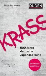 Krass - 500 Jahre deutsche Jugendsprache