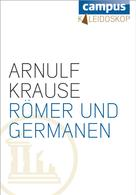 Arnulf Krause: Römer und Germanen ★★★★