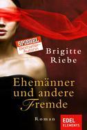 Brigitte Riebe: Ehemänner und andere Fremde