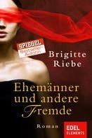 Brigitte Riebe: Ehemänner und andere Fremde ★★★