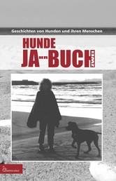 HUNDE JA-HR-BUCH ZWEI - Geschichten von Hunden und ihren Menschen