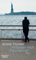 Arnold Thünker: Verlangen nach Freundschaft ★★★★★