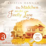 Die Mädchen aus der Firefly Lane (Gekürzt)