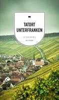 Veit Bronnenmeyer: Tatort Unterfranken (eBook)