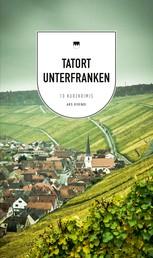 Tatort Unterfranken (eBook) - 9 Kurzkrimis aus Franken