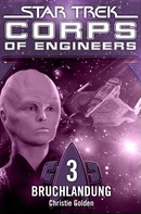 Christie Golden: Star Trek - Corps of Engineers 03: Bruchlandung ★★★★