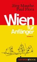 Jörg Mauthe: Wien für Anfänger ★★★★