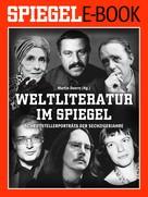 Martin Doerry: Weltliteratur im SPIEGEL - Band 2: Schriftstellerporträts der Sechzigerjahre ★★★